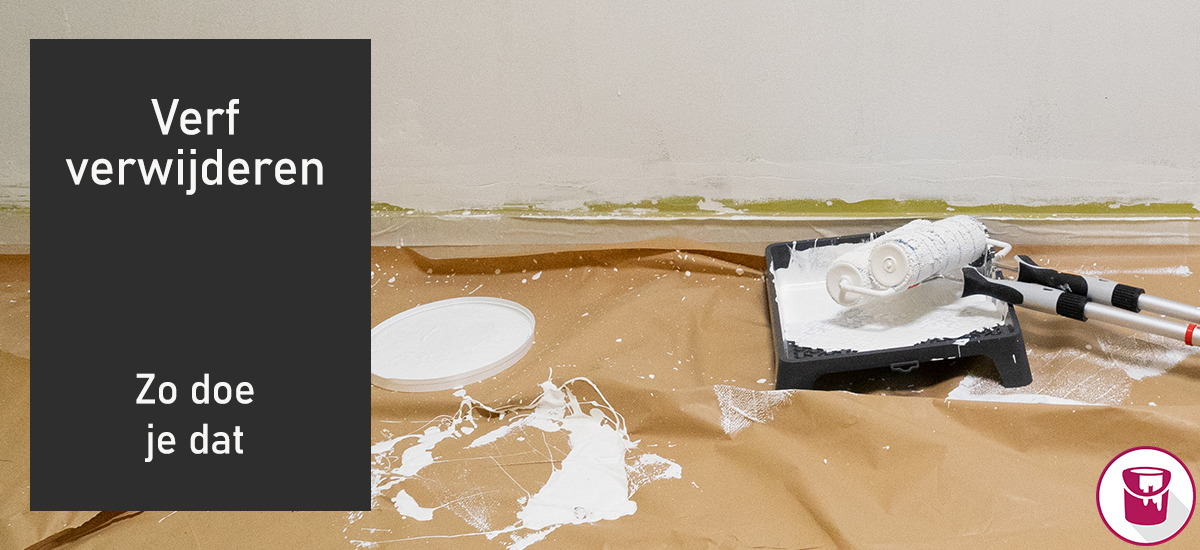 Verf verwijderen van verschillende oppervlakken? Gemakkelijker dan je denkt!